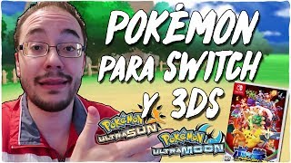 POKÉMON para NINTENDO SWITCH y ULTRASOL/ULTRALUNA para 3DS