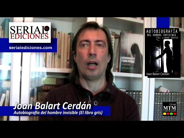 Autobiografía del hombre invisible (El libro gris) - Joan Balart Cerdán