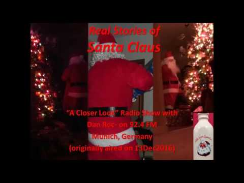 """Real Stories of Santa Claus    """"A Closer Look"""" Radio Show with Dan Roc 92.4 FM Munich, Germany."""