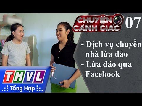 THVL   Chuyện cảnh giác - Kỳ 07: Dịch vụ chuyển nhà lừa đảo, lừa đảo qua Facebook
