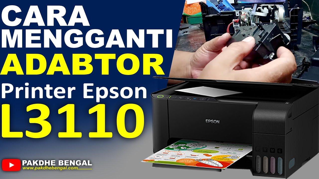 CARA MENGGANTI ADABTOR EPSON L3110