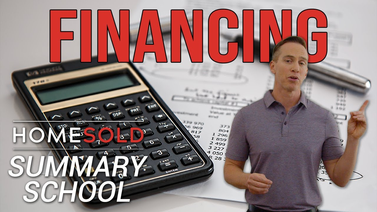 Learn and understand Home Financing - HomeSold GA Summary School