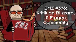 BMZ #376: Kritik an Blizzard, 10 Fragen, Community