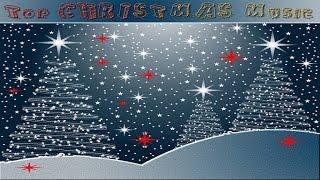 TOP CHRISTMAS MUSIC - Traditional Christmas Music