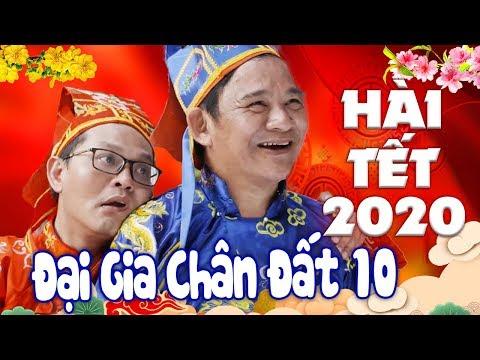 ĐẠI GIA CHÂN ĐẤT 10 | Hài Tết 2020 Mới Nhất | Trung Hiếu, Quang Tèo