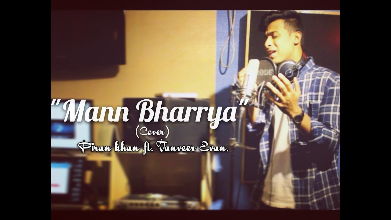 Mann Bharrya (Cover) By Tanveer Evan Mp3 Song