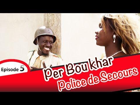PER BOU XAR Police de Secours EPISODE 5