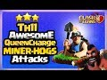 Queen Charge MINERS! BEST Attack Strategy at TH11! Th11 Queen Charge Miner Hogs CLASH OF CLANS