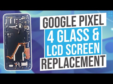 Google Pixel 4 Glass & LCD Screen Replacement Detailed