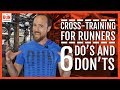 Cross-Training For Runners   6 Do's And Don'ts