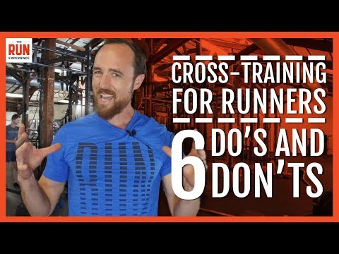 Cross-Training For Runners | 6 Do's And Don'ts