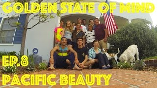 "Golden State of Mind Ep. 8 - ""Pacific Beauty"""
