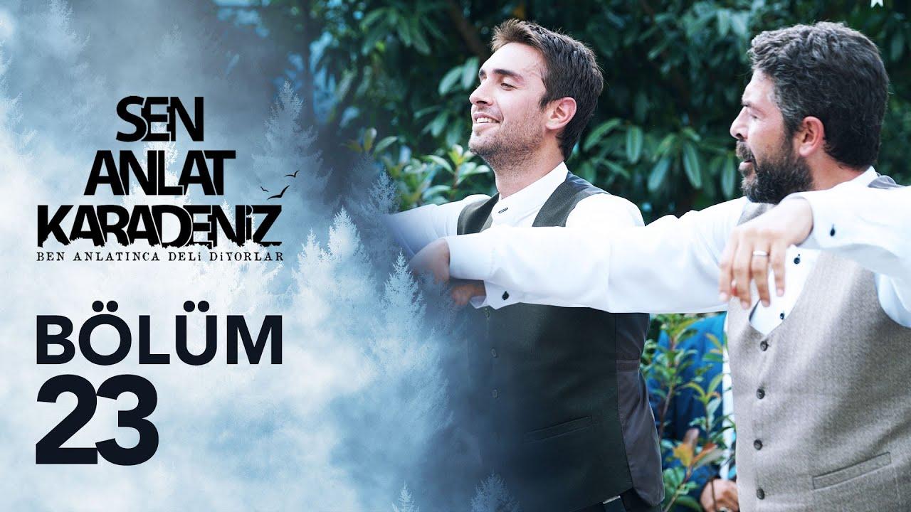 Download Sen Anlat Karadeniz 23. Bölüm