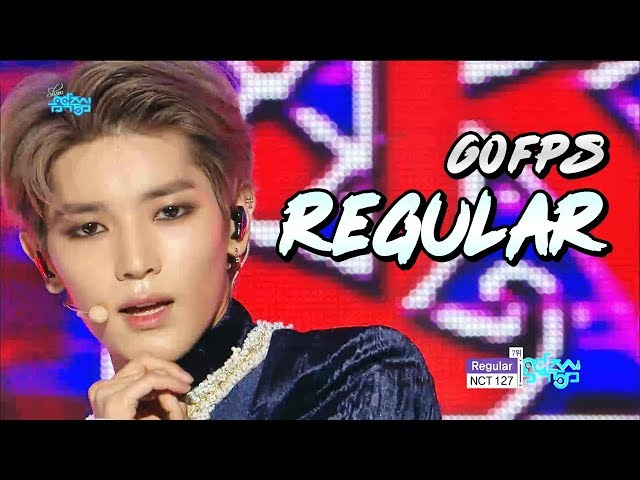 60FPS 1080P   NCT127 - Regular, 엔시티127 - 레귤러 Show Music Core 20181020
