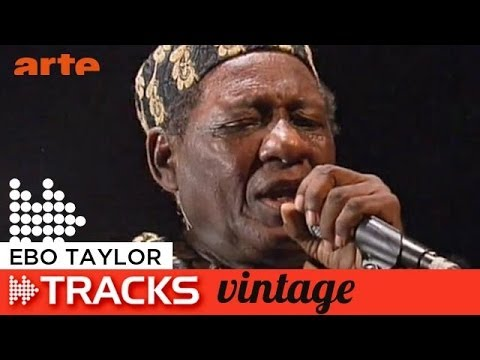 #TRACKS20ANS - Ebo Taylor - Tracks ARTE