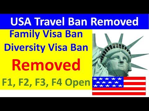Travel Ban Removed, H1 B Work visa Ban Removed, F4 visa ban removed, F2 visa ban Diversity visa ban