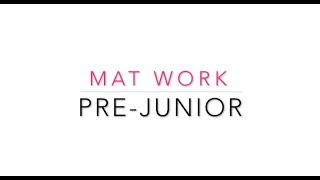 Pre Junior Mat Work