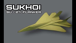 How To Make Paper Airplane - Easy Paper Plane Origami Jet Fighter Is Cool | Sukhoi Su - 27 Flanker