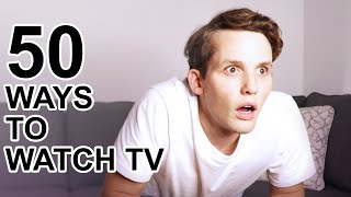 50 Ways to Watch TV
