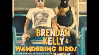 Brendan Kelly and The Wandering Birds - Suffer the Children,Come Unto Me