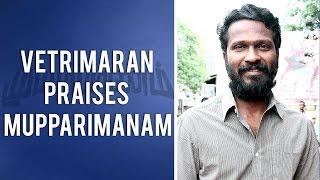 Vetrimaran praises Mupparimanam Tamil Movie | Shanthanu | Srushti Dange | Adhiroopan | V Creations