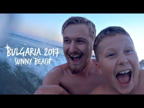 BULGARIA 2017 | SUNNY BEACH | TRAVEL VIDEO