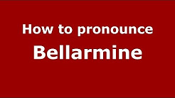 How to pronounce Bellarmine (Italian/Italy) - PronounceNames.com