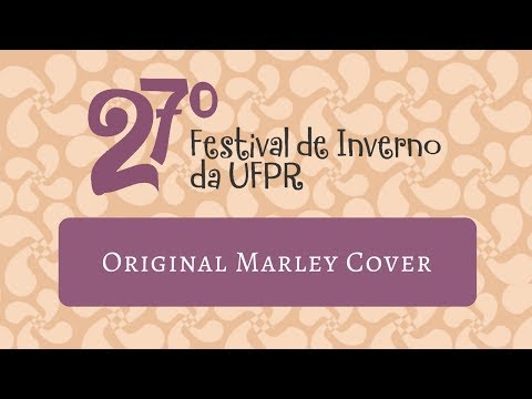 27º Festival de Inverno da UFPR | Original Marley Cover (15/07/17)