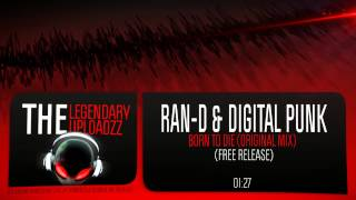 Ran-D & Digital Punk - Born To Die (Original Mix) [FULL HQ + HD FREE RELEASE]