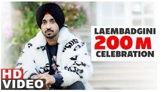 Diljit Dosanjh | Laembadgini | 200 Million Celebration | Latest Punjabi Songs 2019 | Speed Records
