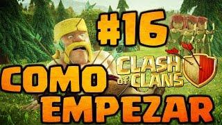 Como Empezar en Clash of Clans Español - Episodio #16