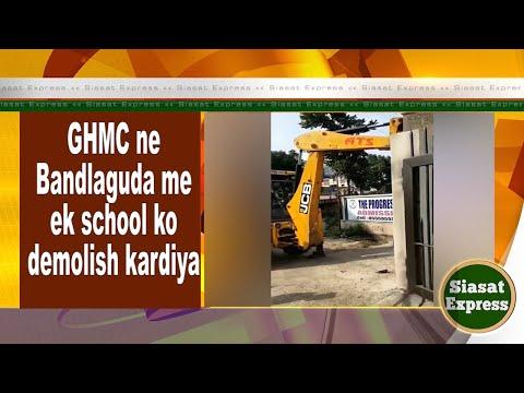 Hyd: Bandlaguda Progress School wall demolished by GHMC officials, claim govt land   Siasat Express