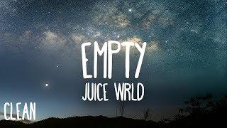 Juice WRLD - Empty (Clean - Lyrics)