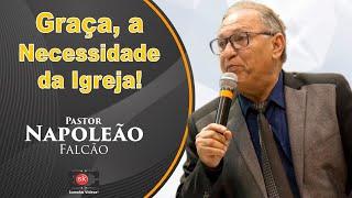 Pr Napoleão Falcão - A presença de Deus, a maior necessidade da igreja