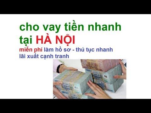 Vay Tien Nhanh Ha Noi  - Vay Tien O Ha Noi - Vay Tien Gap Ha Noi - Vay Tien Tin Chap Tai Ha Noi