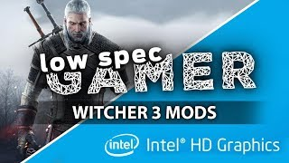 Witcher 3, mods for super low graphics. FPS Boost for low end PCs (Intel Celeron + IntelHD)
