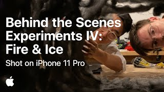 Behind the Scenes - Experiments IV: Fire & Ice