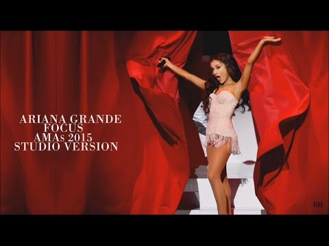 "Ariana Grande-Focus Live At The AMA""S Studio Version *Read Description*"
