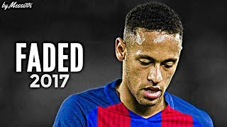 Neymar JR 2017 ▶ Faded ◀ INSANE Dribbling Skills & Goals 2016/17 | HD NEW