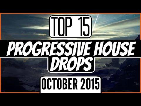 Top 15 Progressive House Drops (October 2015)