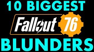 Top 10 Biggest Fallout 76 Blunders and Fails (Bethesda PR Nightmares plus Fallout 76 Bugs/Glitches)