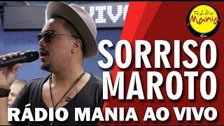 🔴 Radio Mania - Sorriso Maroto - Por Mim, Por Nós