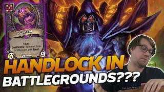 Playing HANDLOCK in BATTLEGROUNDS??? | Hearthstone Battlegrounds | Savjz