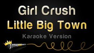 Little Big Town - Girl Crush (Karaoke Version)
