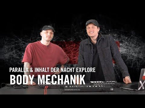 Exploring BODY MECHANIK with Parallx & Inhalt Der Nacht | Native Instruments