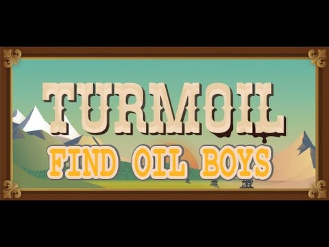 Find the oil boys | Turmoil #1