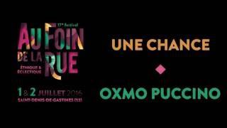 oxmo puccino une chance chansigne au foin de la rue 2016