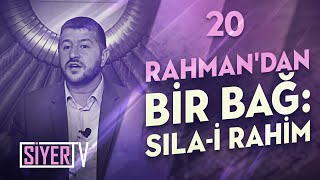 Rahman'dan Bir Bağ: Sıla-i Rahim / Muhammed Emin Yıldırım (20. Ders)