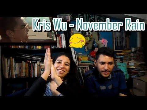 Video Reaction: Kris Wu - November Rain MV