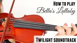 Twilight - Bella's Lullaby (how To Play) | Violin Tutorial - Official Twilight Soundtrack